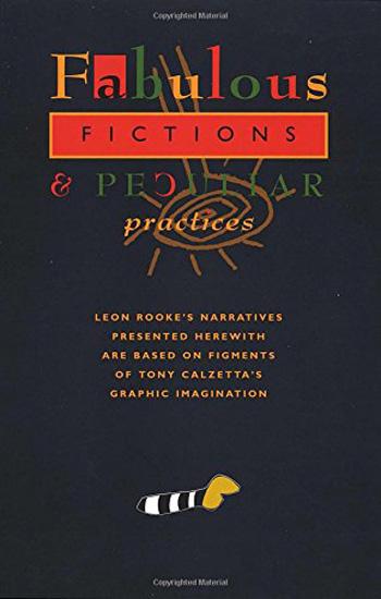 Leon Rooke. Fabulous Fictions & Peculiar Practices