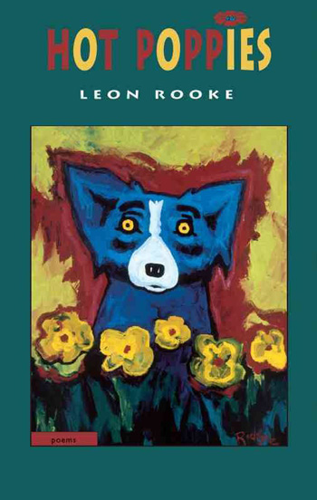 Leon Rooke. Hot Poppies. Thomas Allen Publishers; 1st Edition edition (Aug. 4 2000).